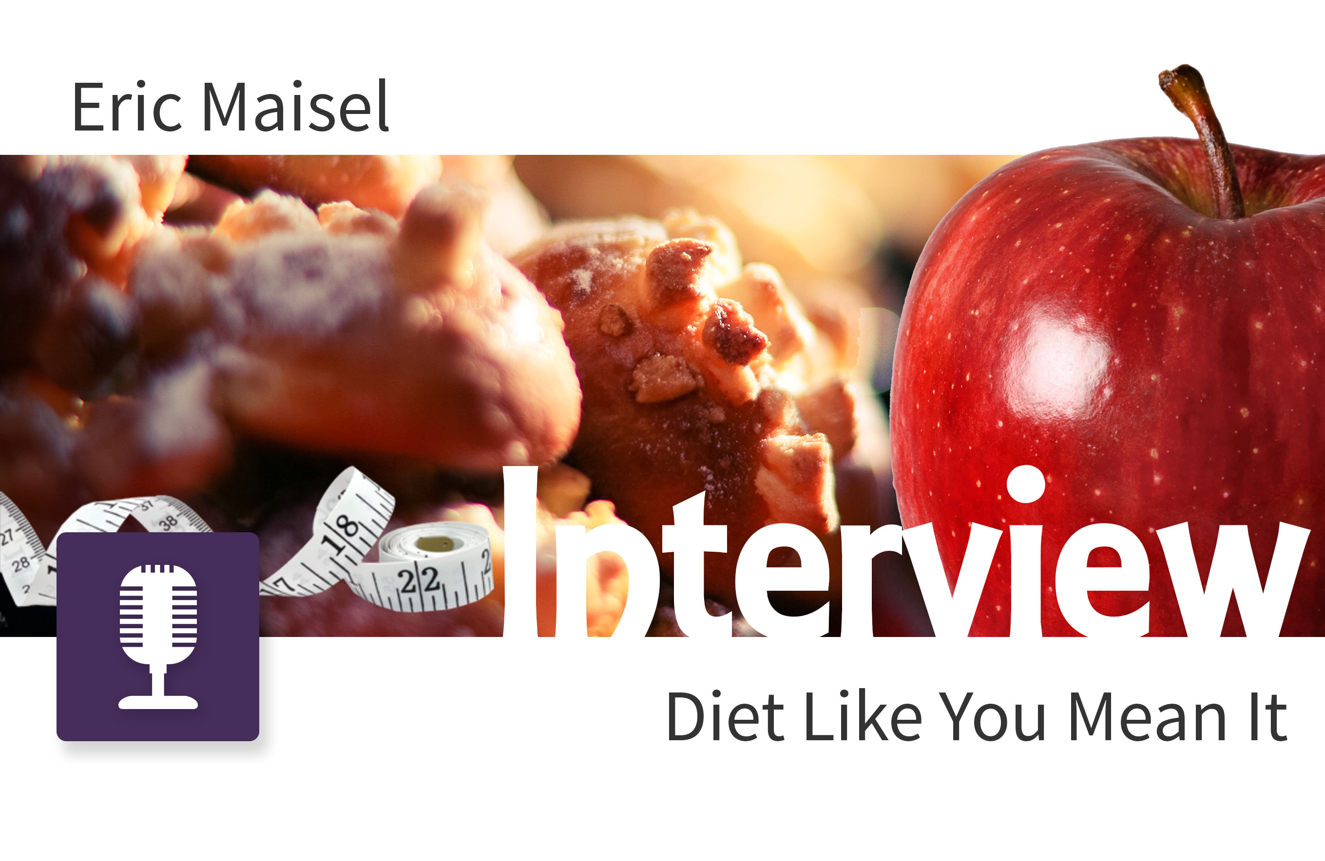 Diet Like You Mean It - Interview